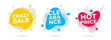 3 Modern Liquid Abstract Crazy Sale, Clearance, Hot Price Text Set Flat Style Design Fluid Amoeba Color Vector Illustration Banners Or Flyer Leflet Icon Sign.