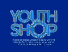 Vector Stylish Sign Youth Shop. Fabric Children Font. Blue Jeans Textured Alphabet Letters, Numbers And Symbols.