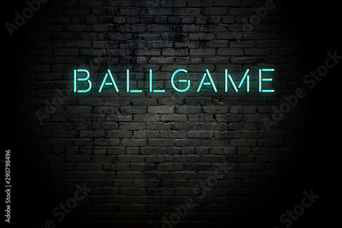 Highlighted brick wall with neon inscription ballgame Wallpaper Mural