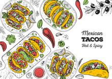 Tacos Cooking And Ingredients For Tacos, Sketch Illustration. Mexican Cuisine Frame. Fast Food Menu Design Elements. Tacos Hand Drawn Frame. Mexican Food