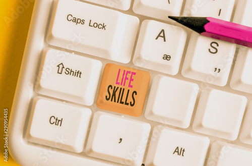Foto auf AluDibond Positive Typography Conceptual hand writing showing Life Skills. Concept meaning that is necessary or desirable full participation in everyday White pc keyboard with note paper above the white background