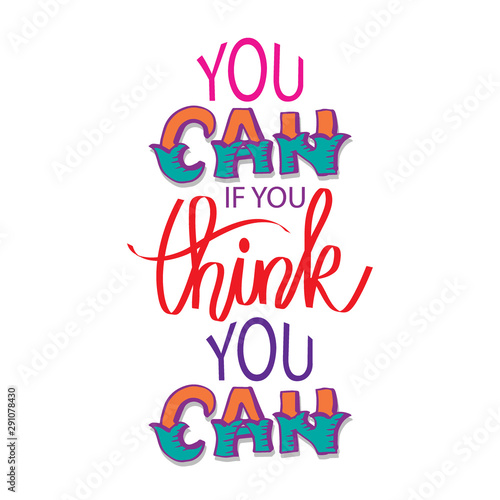 You can if you think you can. Motivational quote. Canvas Print