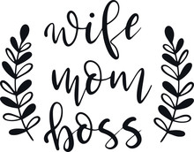 Wife Mom Boss Decoration For T-shirt
