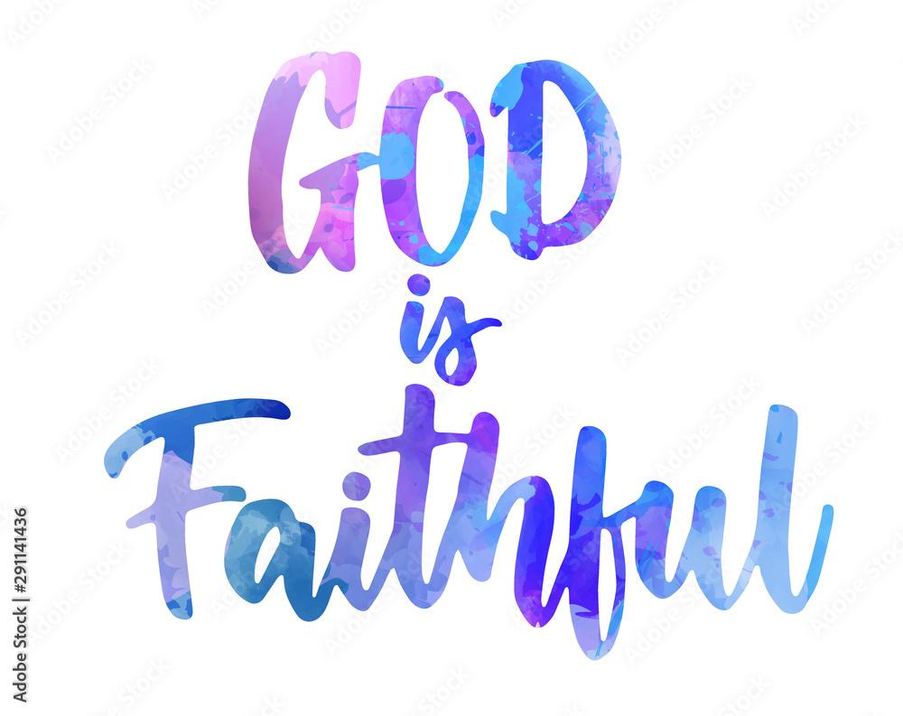 Fototapeta God is faithful - handritten lettering