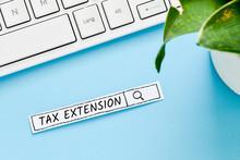Tax Extension Text Concept. Se...