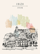 Ibiza Town Old City, Balearic Islands, Spain, Europe. Ibiza Castle. Historical Buildings. Travel Sketch. Hand Drawn Vintage Book Illustration, Greeting Card, Postcard