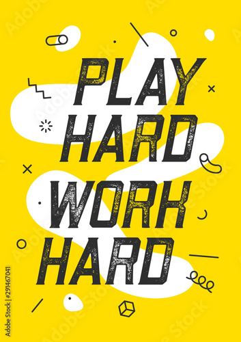 Banner with text play hard work hard for emotion, inspiration and motivation