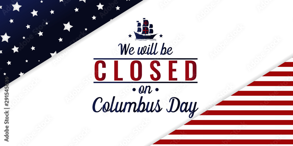 Fototapeta Columbus day, we will be closed card or background. vector illustration.