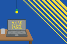 Writing Note Showing Solar Panel. Business Concept For Designed To Absorb Suns Rays Source Of Energy Generating Front View Open Laptop Lying On Wooden Desktop Light Bulb Falling Glass