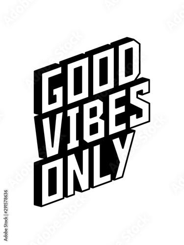 Obraz na plátne good vibes only effeckt spaß 3d logo gute laune freude mutig positive einstellun