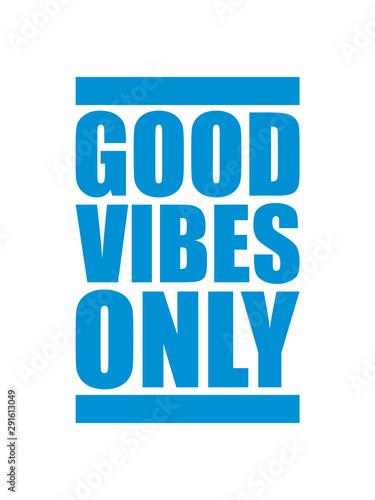 Valokuva good vibes only blaue balken logo gute laune spaß freude mutig positive einstell