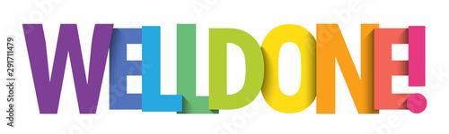 Obraz na plátně WELL DONE! colorful vector typography banner