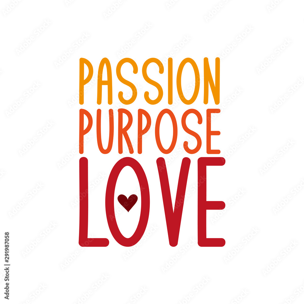 Fototapeta Passion purpose love- positive text, hand drawn typography design. Good for Valentine holiday greeting card and  t-shirt print, flyer, poster design, mug.
