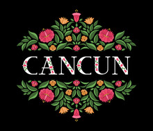 Cancun, Mexico Illustration Vector. Black Background With Traditional Floral Pattern From Mexican Embroidery Ornament For Travel Banner, Tourist Resort, Souvenir Card Design.