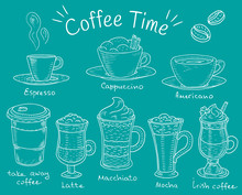 Coffee Time. Beautiful Illustration Of Types Of Coffee. Espresso, Cappuccino,   Americano, Takeaway, Latte, Mocha, Irish Coffee
