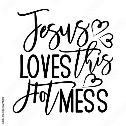 Jesus loves this hot mess- postive funny saying text with heart Canvas Print