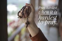 Inspirational Quote - Pray Har...