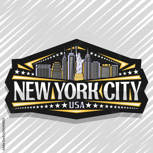 Vector logo for New York City, dark decorative label with statue of Liberty on background of NY skyline at dusk, NYC art concept with original typeface for words new york city, USA and stars in a row. - 292496823