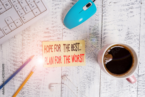 Fotomural  Conceptual hand writing showing Hope For The Best Plan For The Worst