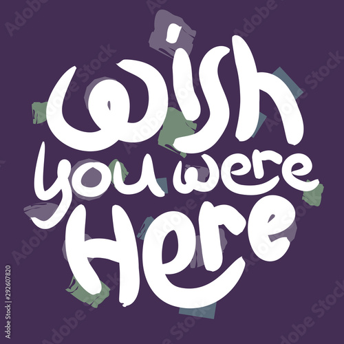 Photo Wish you were here 90s style dark lettering poster