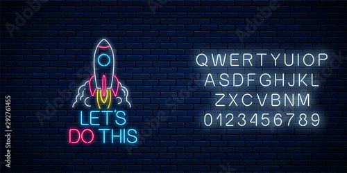 Lets do this - glowing neon inscription phrase with rocket and alphabet Motivation quote in neon style.