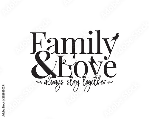 Family & Love always stay together, vector, wording design, lettering, wall deca Canvas Print