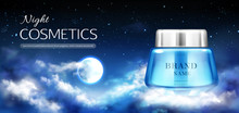 Night Cosmetics Jar Banner Mock Up, Beauty Cream Bottle On Dark Background With Starry Sky, Full Moon And Clouds. Woman Moisturize Cosmetic Advertising Promo Template. Realistic 3d Vector Illustration