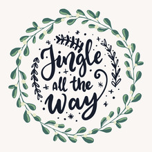 Jingle All The Way Typography Banner And Christmas Wreath, Hand Drawn Vector Floral Illsutration. Merry Christmas Greeting Card, Poster, Flyer Template