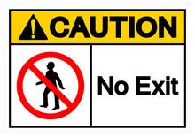 Caution No Exit Symbol Sign ,V...