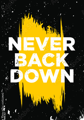 never back down motivational quotes or proverb