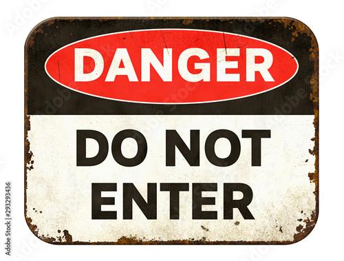 Fotografia  Vintage tin danger sign on a white background - Do not enter