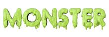Monster Word Made From Green Halloween Slime Lettering. 3D Render