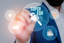 Text Sign Showing Super Ego. Business Photo Showcasing The I Or Self Of Any Demonstrating That Is Empowering His Whole Soul Male Human Wear Formal Work Suit Presenting Presentation Using Smart Device