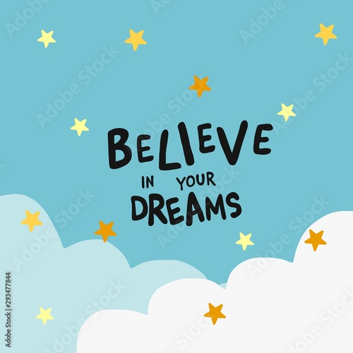 Fotografie, Obraz  Believe in your dream word on cloudy sky and stars vector illustration