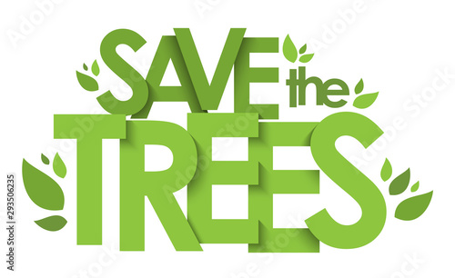 SAVE THE TREES green vector typography with leaves