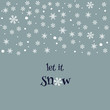 Let it snow 2019 vector greeting illustration with snowflakes