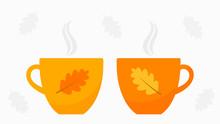 Autumn Orange Two Cups Of Tea Or Coffee.