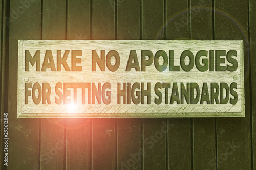 Conceptual hand writing showing Make No Apologies For Setting High Standards Canvas Print