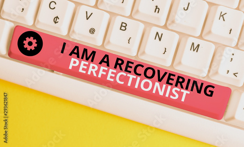 Obraz na plátně Conceptual hand writing showing I Am A Recovering Perfectionist