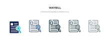 Waybill Icon In Different Style Vector Illustration. Two Colored And Black Waybill Vector Icons Designed In Filled, Outline, Line And Stroke Style Can Be Used For Web, Mobile, Ui