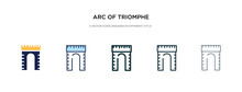 Arc Of Triomphe Icon In Different Style Vector Illustration. Two Colored And Black Arc Of Triomphe Vector Icons Designed In Filled, Outline, Line And Stroke Style Can Be Used For Web, Mobile, Ui