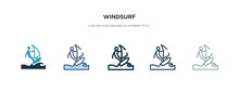Windsurf Icon In Different Style Vector Illustration. Two Colored And Black Windsurf Vector Icons Designed In Filled, Outline, Line And Stroke Style Can Be Used For Web, Mobile, Ui