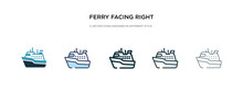 Ferry Facing Right Icon In Different Style Vector Illustration. Two Colored And Black Ferry Facing Right Vector Icons Designed In Filled, Outline, Line And Stroke Style Can Be Used For Web, Mobile,