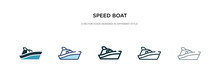 Speed Boat Icon In Different Style Vector Illustration. Two Colored And Black Speed Boat Vector Icons Designed In Filled, Outline, Line And Stroke Style Can Be Used For Web, Mobile, Ui
