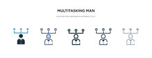 Multitasking Man Icon In Diffe...