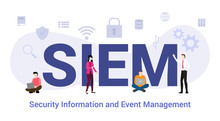 Siem Security Information And Event Management Concept With Big Word Or Text And Team People With Modern Flat Style - Vector