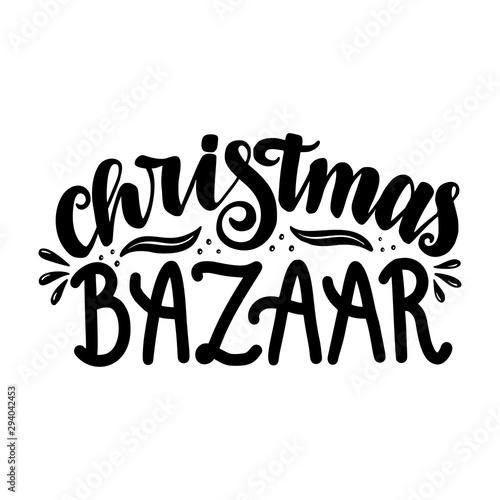 Photo Christmas bazaar. Hand drawn lettering. Vector sign.