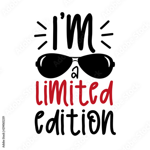 Fotografía I'm a limited edition- funny saying text, with sunglasses