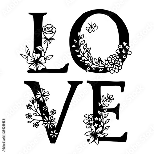 LOVE : Hand drawn letters decorated with floral elements, black and white ink illustration