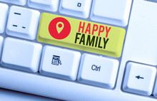 Text Sign Showing Happy Family...